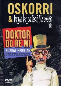 (dvd) Doktor Do Re Mi Euskal Herrian - Oskorri & Kukubiltxo