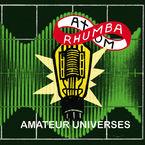 amateur universes - Atom Rhumba