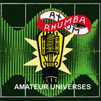 AMATEUR UNIVERSES