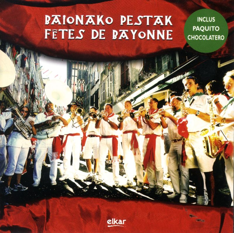 BAIONAKO PESTAK * FETES DE BAYONNE