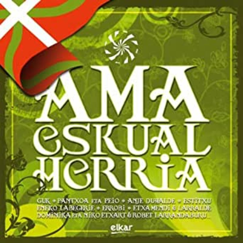 AMA ESKUAL HERRIA * LE CHANT BASQUE AUTHENTIQUE (CD)