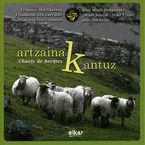 ARTZAINAK KANTUZ * CHANTS DE BERGERS