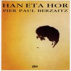 Han Eta Hor (berrargitalpena Cdan) - Pier Paul Berzaitz