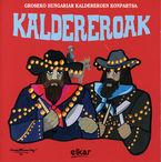Groseko Hungariar Kaldereroen Konpartsa - Kaldereroak - Groseko H. Kaldederoen Konpart.