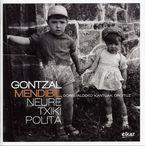 Gontzal Mendibil - Neure Txiki Polita - Gontzal Mendibil