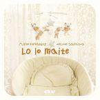 Lo Lo Maite - Antxon Sarasua / Miren Fernandez