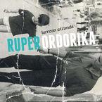 Ruper Ordorika - Lurrean Etzanda - Ruper Ordorika