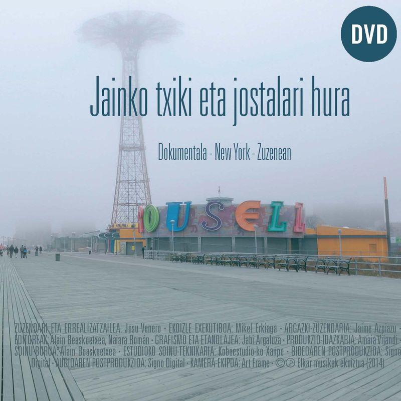 (DVD) KIRMEN URIBE, MIKEL URDANGARIN... JAINKO TXIKI ETA JOSTALARI HURA DOKUMENTALA * NEW YORK / ZUZENEAN