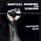 GONTZAL MENDIBIL ETA XEBERRI * ZAURIETATIK DIARIO