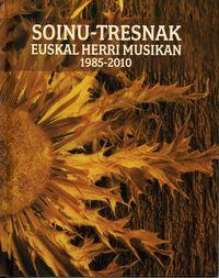 (LIB+CD+DVD) SOINU-TRESNAK EUSKAL HERRI MUSIKAN (1985-2010)