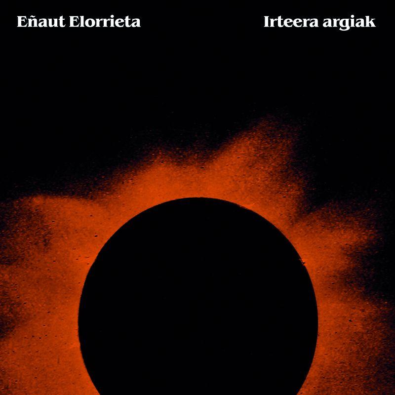 Irteera Argiak - EÑAUT ELORRIETA