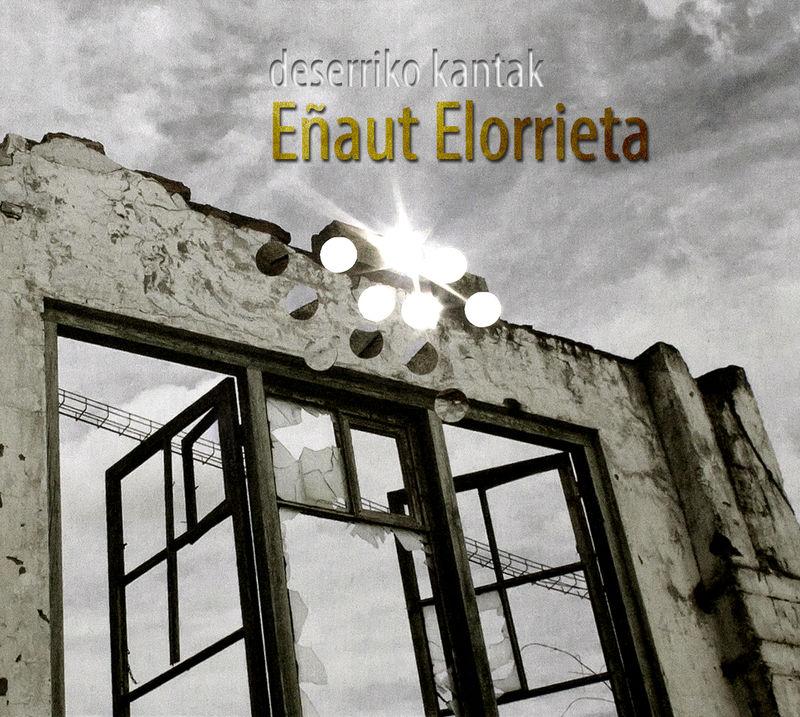 Deserriko Kantak - EÑAUT ELORRIETA