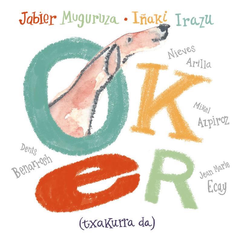 Oker (txakurra Da) - Jabier Muguruza