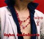 Topa Kalabera - Mal De Ojo