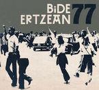 77 (digipack) - Bide Ertzean