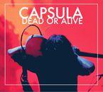 Dead Or Alive (digipack) - Capsula