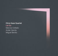 Let Go - Chris Kase Quartet