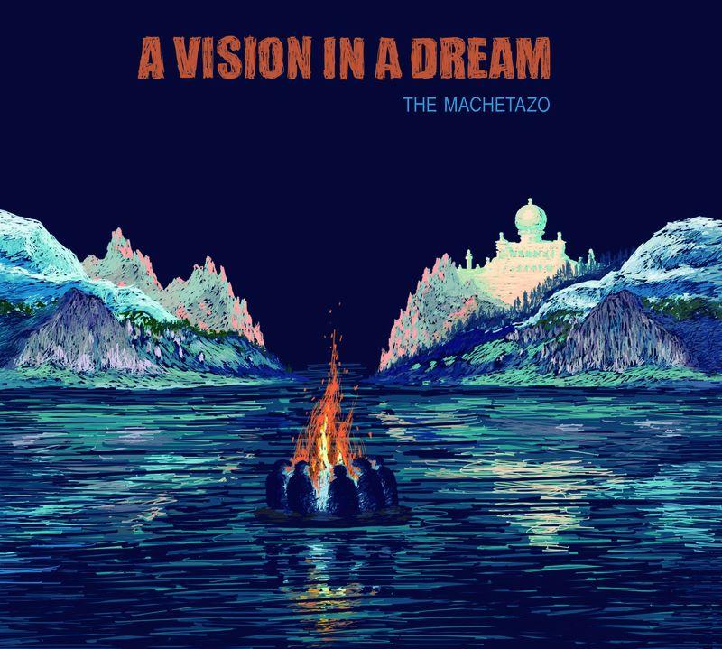 A Vision In A Dream - The Machetazo