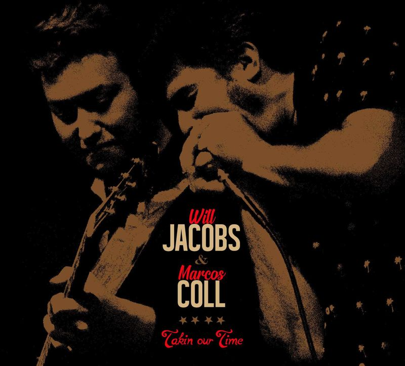 Takin Our Time - Will Jacobs & Marcos Coll