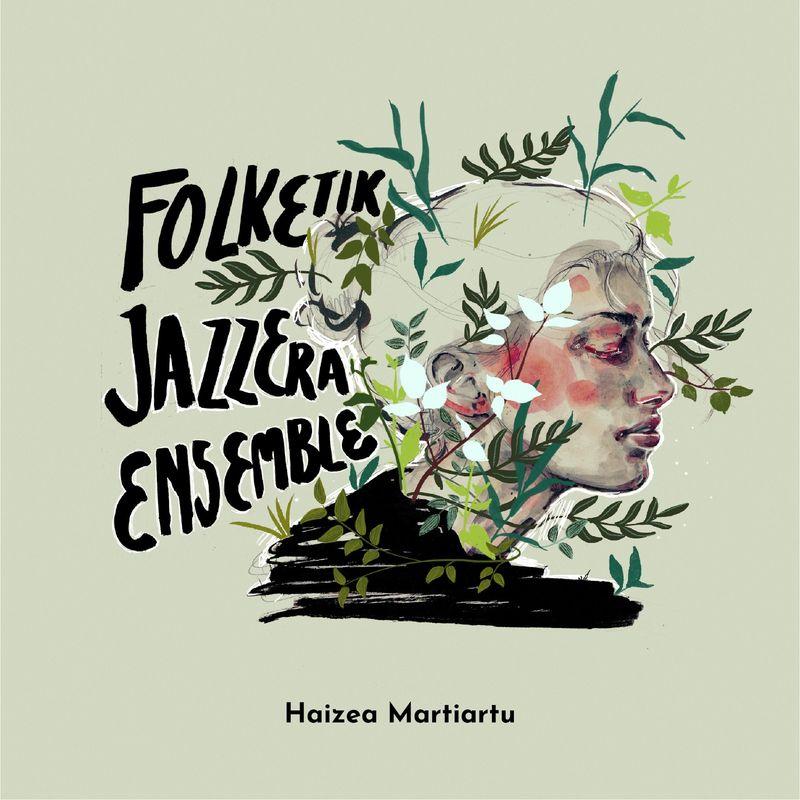 folketik jazzera ensemble - Haizea Martiartu