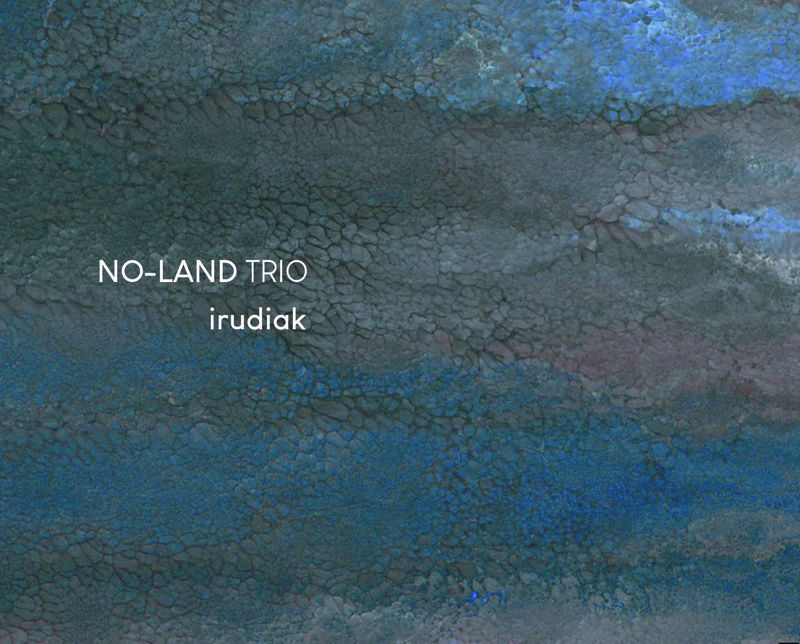 NO-LAND TRIO * IRUDIAK