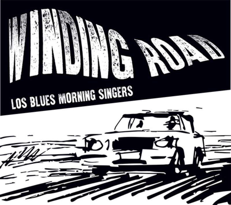 LOS BLUES MORNING SINGERS * WINDING ROAD