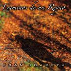 Caminos De Un Reino - Fran Idareta