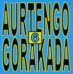 AURTENGO GORAKADA 6