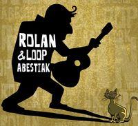 ROLAN & LOOP ABESTIAK