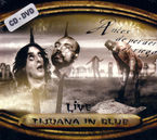 TIJUANA IN BLUE (CD-DVD) - ANTES DE PERDER EL RIEGO