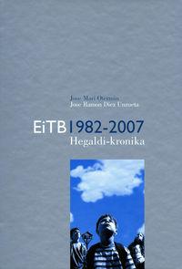 EITB 1982-2007 - HEGALDI-KRONIKA
