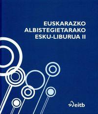 EUSKARAZKO ALBISTEGIETARAKO ESKU-LIBURUA II