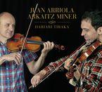 hariari tiraka - Juan Arriola / Arkaitz Miner