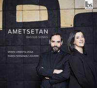 AMETSETAN * MIREN URBIETA-VEGA & RUBEN FERNANDEZ AGUIRRE