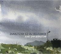 Zuhaitzak Ez Du Beldurrik - Xabi San Sebastian