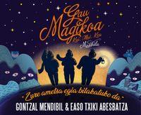 GONTZAL MENDIBIL & EASO TXIKI ABESBATZA * GAU MAGIKOA (MUSIKALA)