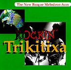 Rockin Trikitixa * Euskal Herriko Musika - Batzuk