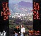 Etxamendi Eta Larralde * Antologia - Etxamendi / Larralde