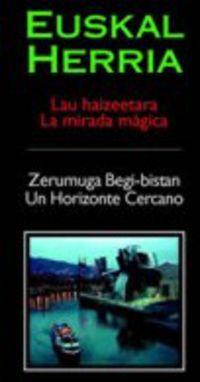 (BIDEOA) EUSKAL HERRIA 7-8 LAU HAIZEETARA - ZERUMUGA BEGI BISTAN