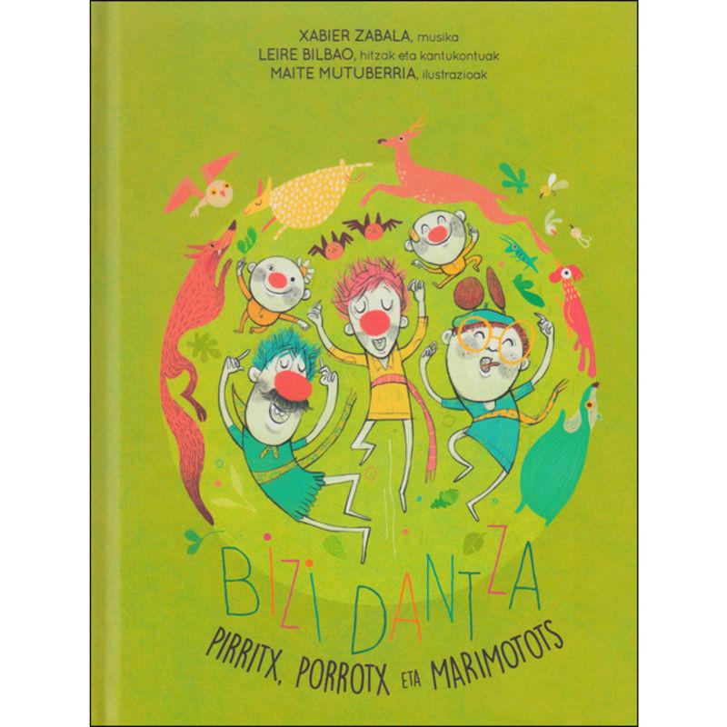 (lib+cd) Bizi Dantza - Pirritx, Porrotx Eta Marimotots - Xabier Zabala / Leire Bilbao / Maite Mutuberria (il. )