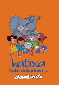 KATIXA, KATU BOTADUNAREN ABENTURAK (5 IPUIN +KARPETA +DVD)
