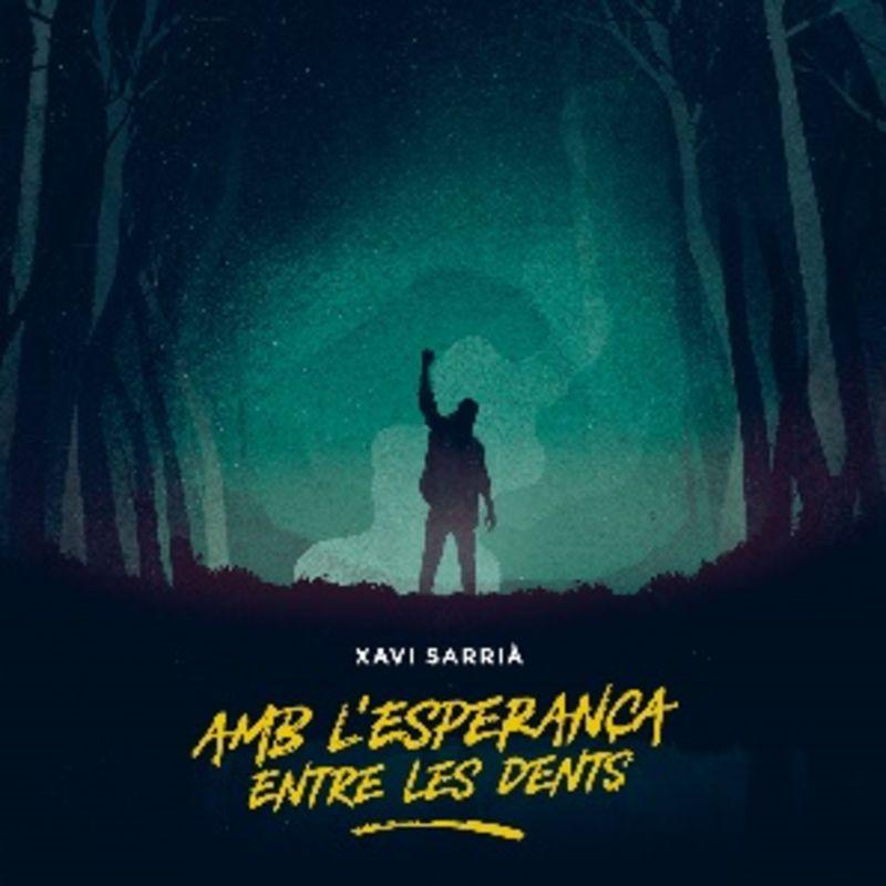 AMB L'ESPERANÇA ENTRE LES DENTS * XAVI SARRIA (EX-OBRINT PAS)