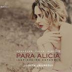 Granados, Falla, Albeniz: Para Alicia, Inspiracion Española * Judith - Granados / Falla / Albeniz / Judith Jauregui
