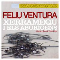 SESSIONS FEROTGES (MEZCLA Y DUBS DE VICTOR RICE) * FELIU VENTURA AMB