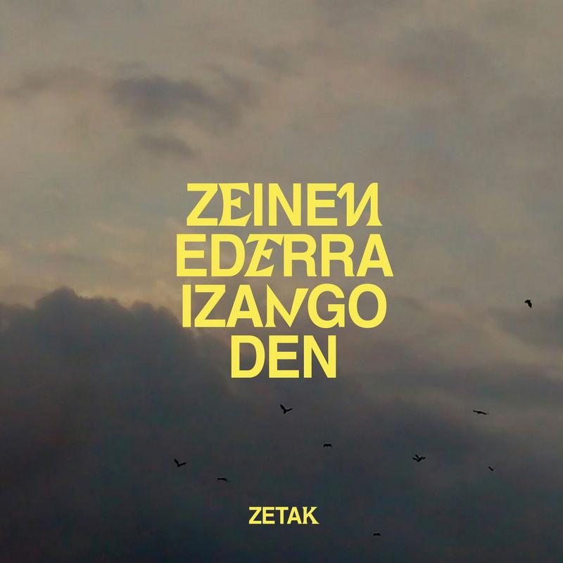 ZEINEN EDERRA IZANGO DEN