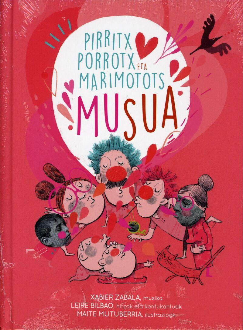 (LIB+CD) MUSUA (+FAMILIA MILAKOLORE) - PIRRITX, PORROTX ETA MARIMOTOTS