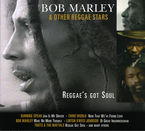 REGGAE'S GOT SOUL (DIGIPACK) & OTHER REGGAE STARS