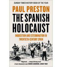 Spanish Holocaust, The (b Format) - Paul Preston
