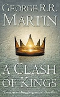 A CLASH OF KINGS - SONG OF ICE AND FIRE 2