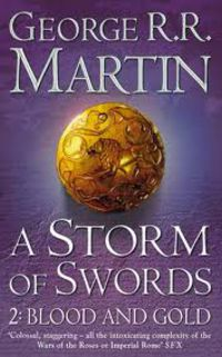 A STORM OF SWORDS - PART II BLOOD AND GOLD (SONG ICE FIRE 3)